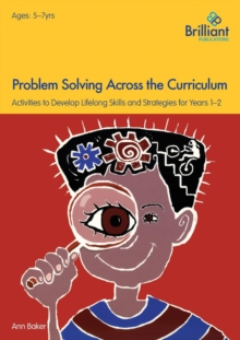 Problem Solving Across the Curriculum, 5-7 Year Olds : Problem-Solving Skills and Strategies for Years 1-2, Paperback Book