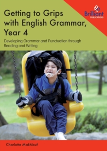 Getting to Grips with English Grammar, Year 4 : Developing Grammar and Punctuation through Reading and Writing, Paperback / softback Book