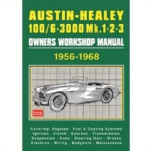 Austin-Healey 100/6 - 3000 MK 1 2 3 Owners Workshop Manual 1956-1968, Paperback Book