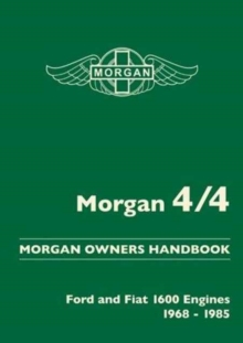 Morgan 4/4 Morgan Owners Handbook : Ford and Fiat 1600 Engines 1968-1985, Paperback / softback Book