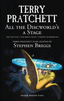 All the Discworld's a Stage : 'Unseen Academicals', 'Feet of Clay' and 'The Rince Cycle', Paperback / softback Book