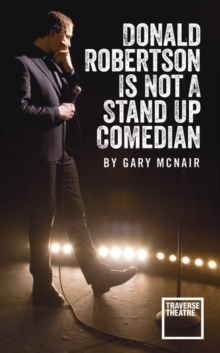 Donald Robertson is Not a Stand Up Comedian, Paperback / softback Book