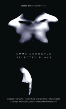 Emma Donoghue : Selected Plays, Paperback / softback Book