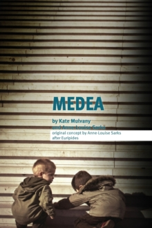 MEDEA : A Radical New Version from the Perspective of the Children, Paperback / softback Book