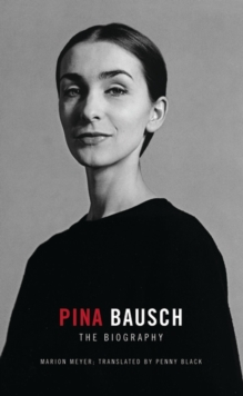 Pina Bausch : Dance can be Virtually Everything, Hardback Book