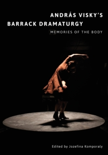 Andras Visky's Barrack Dramaturgy : Memories of the Body, Paperback / softback Book