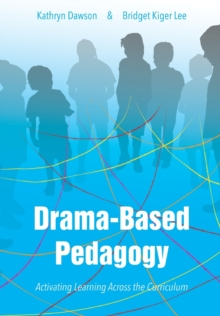 Drama-Based Pedagogy : Activating Learning Across the Curriculum,  Book