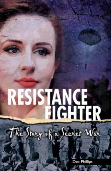 Yesterday's Voices: Resistance Fighter : The Story of a Secret War, Paperback / softback Book