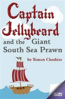 Captain Jellybeard and the Giant South Sea Prawn, Paperback Book
