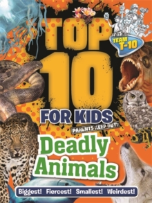 Top 10 for Kids: Deadly Animals, Paperback Book