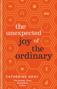 The Unexpected Joy of the Ordinary, Hardback Book