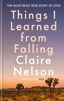 Things I Learned From Falling : The must-read true story of 2020, Hardback Book