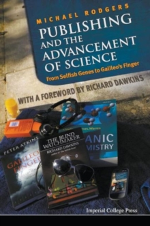 Publishing And The Advancement Of Science: From Selfish Genes To Galileo's Finger, Paperback / softback Book