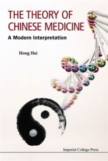 Theory Of Chinese Medicine, The: A Modern Interpretation, Paperback / softback Book