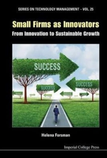 Small Firms As Innovators: From Innovation To Sustainable Growth, Hardback Book