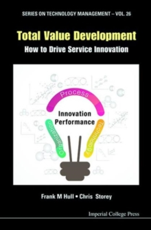 Total Value Development: How To Drive Service Innovation, Hardback Book