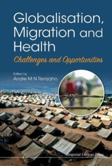 Globalisation, Migration And Health: Challenges And Opportunities, Hardback Book