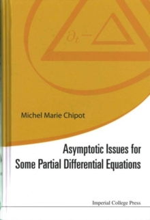 Asymptotic Issues For Some Partial Differential Equations, Hardback Book