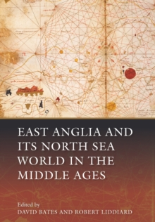 East Anglia and its North Sea World in the Middle Ages, Paperback Book