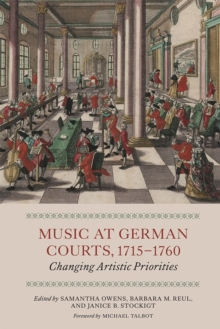 Music at German Courts, 1715-1760 : Changing Artistic Priorities, Paperback / softback Book