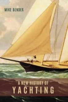 A New History of Yachting, Hardback Book