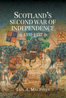 Scotland's Second War of Independence, 1332-1357, Hardback Book