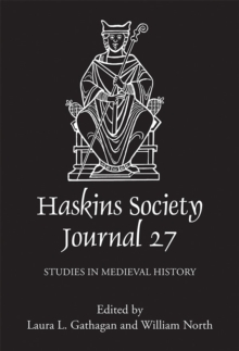 The Haskins Society Journal 27 - 2015. Studies in Medieval History, Hardback Book