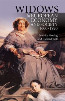 Widows in European Economy and Society, 1600-1920, Hardback Book