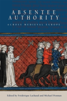 Absentee Authority across Medieval Europe, Hardback Book