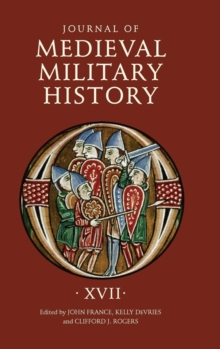 Journal of Medieval Military History - Volume XVII, Hardback Book
