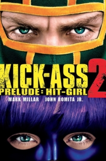 Kick-Ass - 2 Prelude: Hit Girl : (Movie Cover), Paperback Book