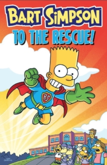 Bart Simpson - to the Rescue, Paperback Book