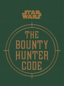 Star Wars - The Bounty Hunter Code, Hardback Book