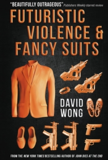Futuristic Violence and Fancy Suits, Paperback Book