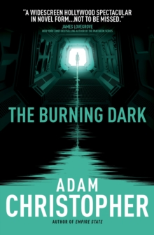 The Burning Dark : A Spider Wars Novel, Paperback Book