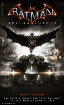 Batman Arkham Knight : The Official Novelization, Paperback Book