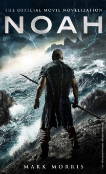 Noah : The Official Movie Novelization, Paperback Book