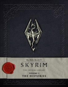 The Elder Scrolls V  - The Skyrim Library : The Histories, Hardback Book