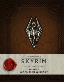 The Elder Scrolls V - The Skyrim Library : Man and Beast, Hardback Book