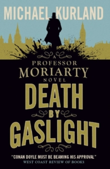 Death by Gaslight : A Professor Moriarty Novel, Paperback Book