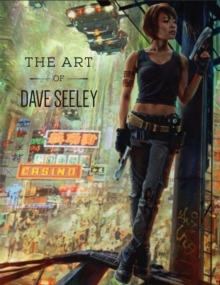 The Art of Dave Seeley, Hardback Book