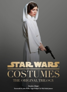 Star Wars - Costumes : The Original Trilogy, Hardback Book