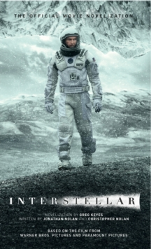 Interstellar : The Official Movie Novelization, Paperback Book