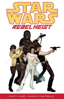 Star Wars - Rebel Heist, Paperback / softback Book