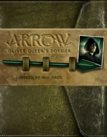 Arrow - Oliver Queen's Dossier, Paperback Book