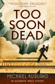 Too Soon Dead : An Alexander Brass Mystery, Paperback Book