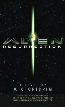 Alien - Resurrection : The Official Movie Novelization, Paperback / softback Book