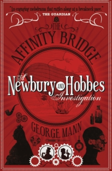 The Affinity Bridge : A Newbury & Hobbes Investigation, Paperback Book