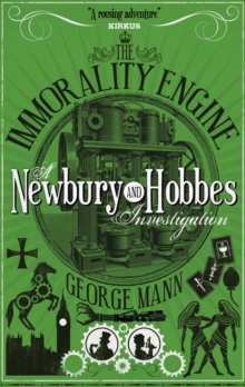 The Immorality Engine : A Newbury & Hobbes Investigation, Paperback Book