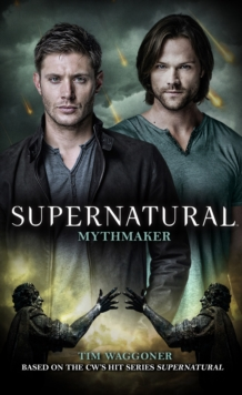 Supernatural : Mythmaker, Paperback / softback Book